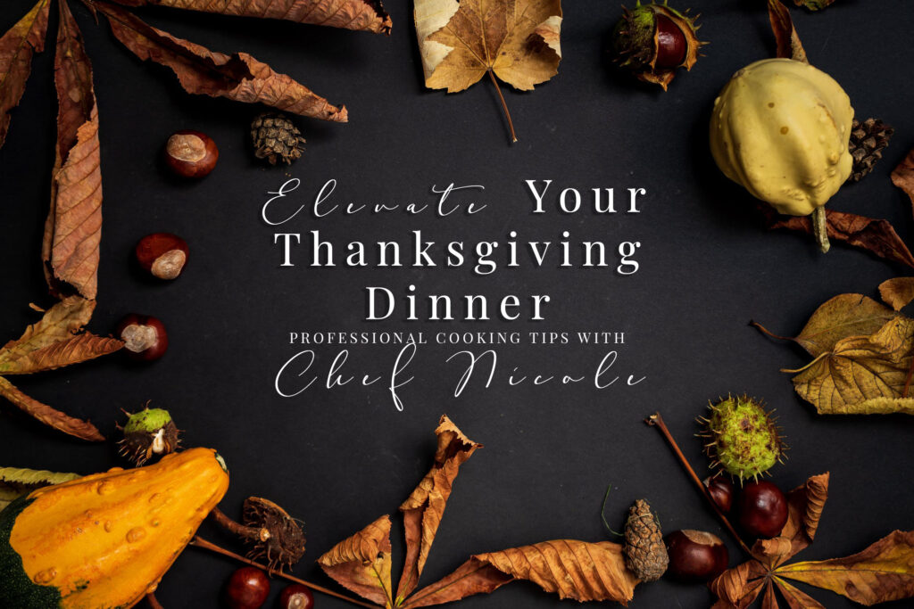 professional chef tips for thanksgiving with chef nicole